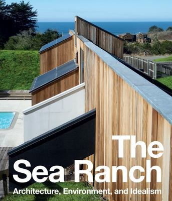 The Sea Ranch - Architecture, Environment and Idealism