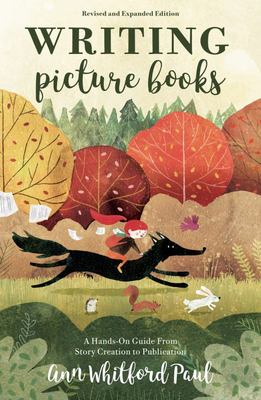 Writing Picture Books Revised and Expanded Edition - A Hands-On Guide from Story Creation to Publication