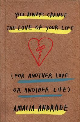 You Always Change the Love of Your Life - [for Another Love or Another Life]