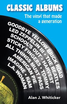 Classic Albums That Changed My Life: The vinyl that made a generation