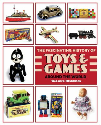 Toys & Games: A Fascinating Illustrated History