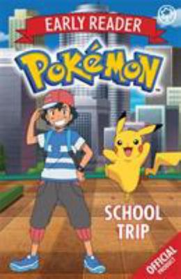 School Trip (Pokemon Early Reader)