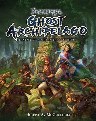 Frostgrave: Ghost Archipelago - Fantasy Wargames in the Lost Isles