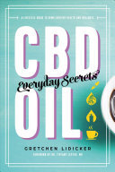 CBD Oil - Everyday Secrets - A Lifestyle Guide to Hemp-Derived Health and Wellness