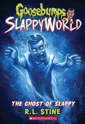 Goosebumps Slappyworld: The Ghost of Slappy (Goosebumps Slappyworld #6)