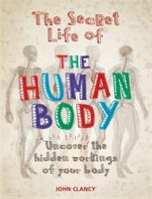 Secret Life of the Human Body