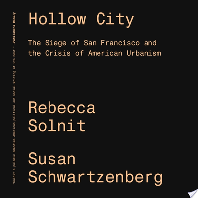 Hollow City - The Siege of San Francisco and the Crisis of American Urbanism
