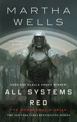 All Systems Red (#1 Murderbot Diaries)