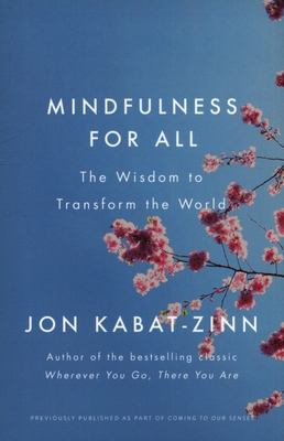 Mindfulness for All - The Wisdom to Transform the World