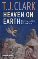 Heaven on Earth - Painting and the Life to Come