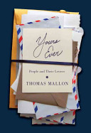 Yours Ever - People and Their Letters