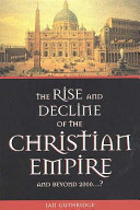 The Rise and Decline of the Christian Empire - and Beyond 2000...?