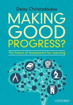 Making Good Progress? - The Future of Assessment for Learning
