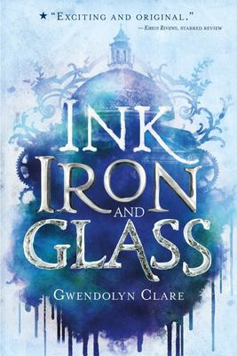 Ink , Iron , and Glass