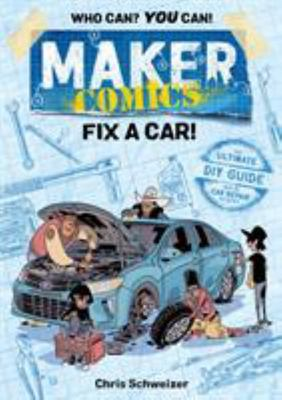 Fix a Car! (Maker Comics)