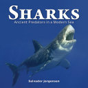 Sharks - Ancient Predators in a Modern Sea