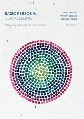 Basic Personal Counselling: A Training Manual for Counsellors with Student Resource Access 12 Months (8th Revised Edition)