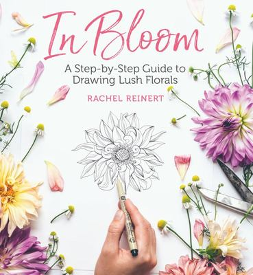 In Bloom - A Step-By-Step Guide to Drawing Lush Florals