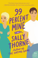 99 Percent Mine - A Novel