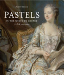 Pastels in the Musée du Louvre - 17th and 18th Centuries