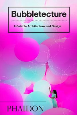 Bubbletecture - Inflatable Architecture and Design