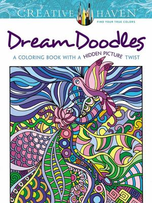 Creative Haven Dream Doodles - A Coloring Book with a Hidden Picture Twist