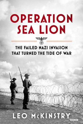 Operation Sea Lion - The Failed Nazi Invasion That Turned the Tide of War