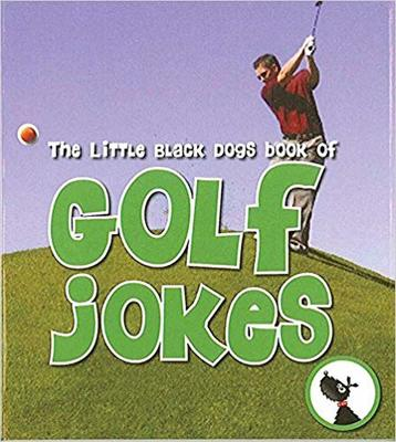 Little Black Dogs Book Of Golf Jokes