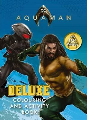DC Comics: Aquaman Deluxe Colouring and Activity Book