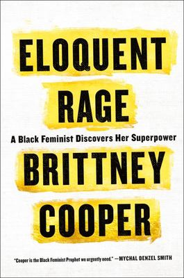 Eloquent Rage - A Black Feminist Discovers Her Superpower