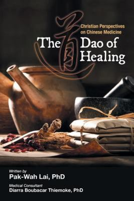 The Dao of Healing: Christian Perspectives on Chinese Medicine