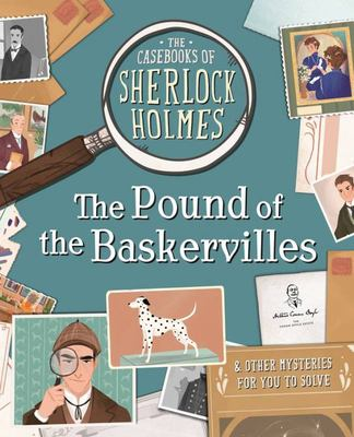 The Pound of the Baskervilles and Other Mysteries (The Casebooks of Sherlock Holmes)
