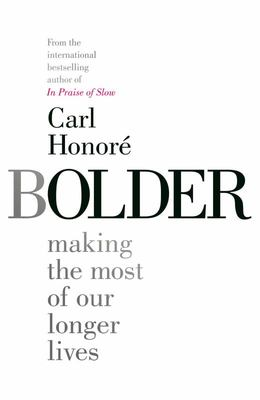 Bolder Making the Most of Our Longer Lives