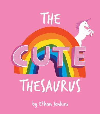 The Cute Theasurus