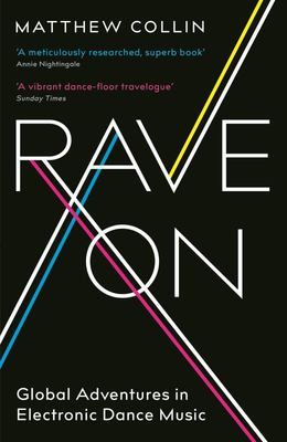 Rave On - Global Adventures in Electronic Dance Music