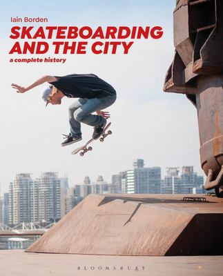 Skateboarding and the City - A Complete History