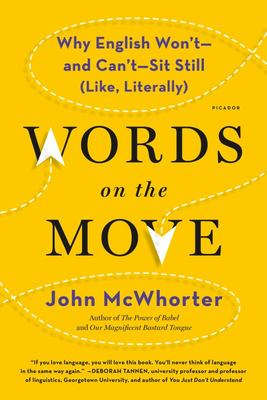 Words on the Move - Why English Won't - and Can't - Sit Still (Like, Literally)