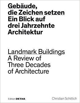 Landmark Buildings - A Review of Three Decades of Architecture