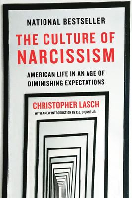 The Culture of Narcissism - American Life in an Age of Diminishing Expectations