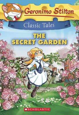 The Secret Garden (Geronimo Stilton Classic Tales)