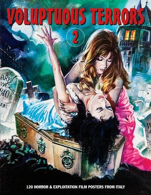 Voluptuous Terrors 2 - 120 Horror and Exploitation Film Posters from Italy