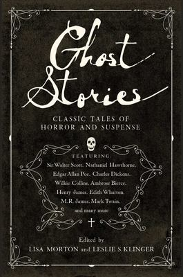 Ghost Stories - Forgotten Classic Tales