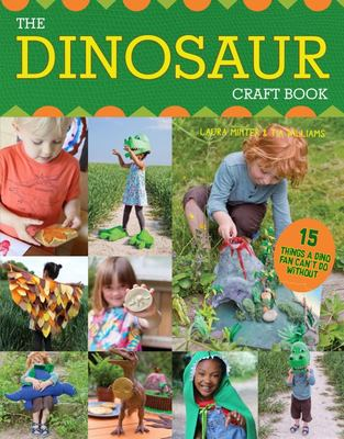 Dinosaur Craft Book - 15 Projects a Dino Fan Can't Live Without!