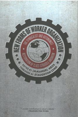 New Forms of Worker Organization - The Syndicalist and Autonomist Restoration of Class-Struggle Unionism