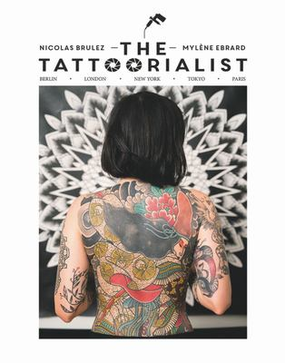 The Tattoorialist - Berlin, London, New York, Tokyo, Paris