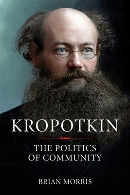 Kropotkin - The Politics of Community