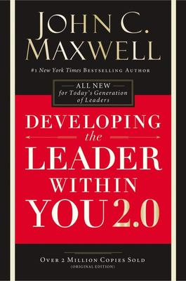 Developing the Leader Within You 2. 0