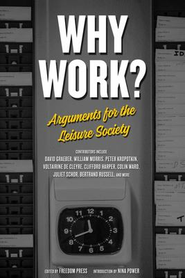 Why Work? - Arguments for the Leisure Society