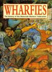 Wharfies : The History of the Waterside Workers' Federation