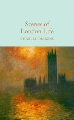 Scenes of London Life : From Sketches by Boz